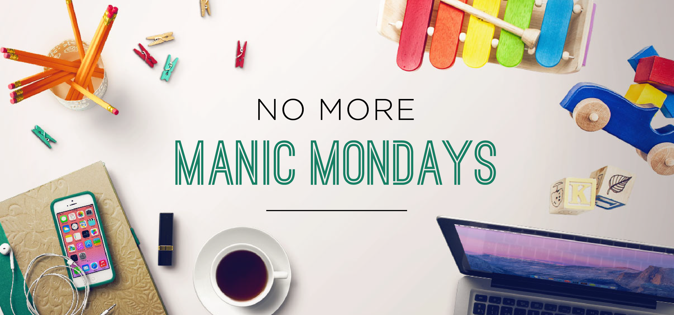 No More Manic Mondays Header 1-01